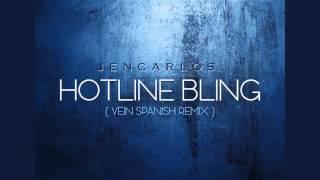 Jencarlos Canela Hotline Bling ( Versión vein spanish remix)