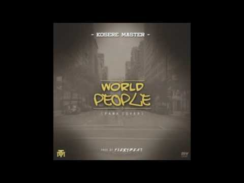 "Kosere Master – ""World People"" (Pana Cover)"