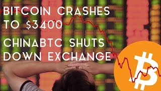 BITCOIN DROPS BELOW $3400 | ChinaBTC Announces Shutdown