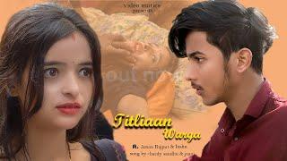 Titliaan Warga | Ft. Aman Rajput & Isshu | Hardy Sandhu | Jaani | Sargun Mehta | Desi Melodies .