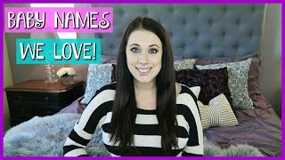 BABY NAMES I LOVE BUT WON'T BE USING!
