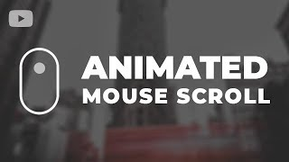 Animated Mouse Scroll Using Only HTML & CSS
