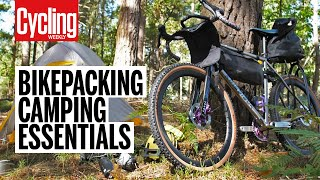 Must Have Bikepacking Kİt | Tips and Tricks | Cycling Weekly