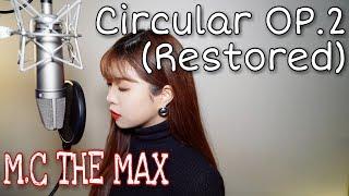 엠씨더맥스  M.c The Max  - Circular Op.2  Restored  - Cover By 아이엠발라더