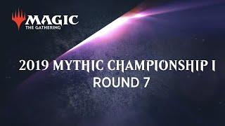 2019 Mythic Champhionship I - Round 7 (Standard): Patrick Chapin vs. Rob Pisano