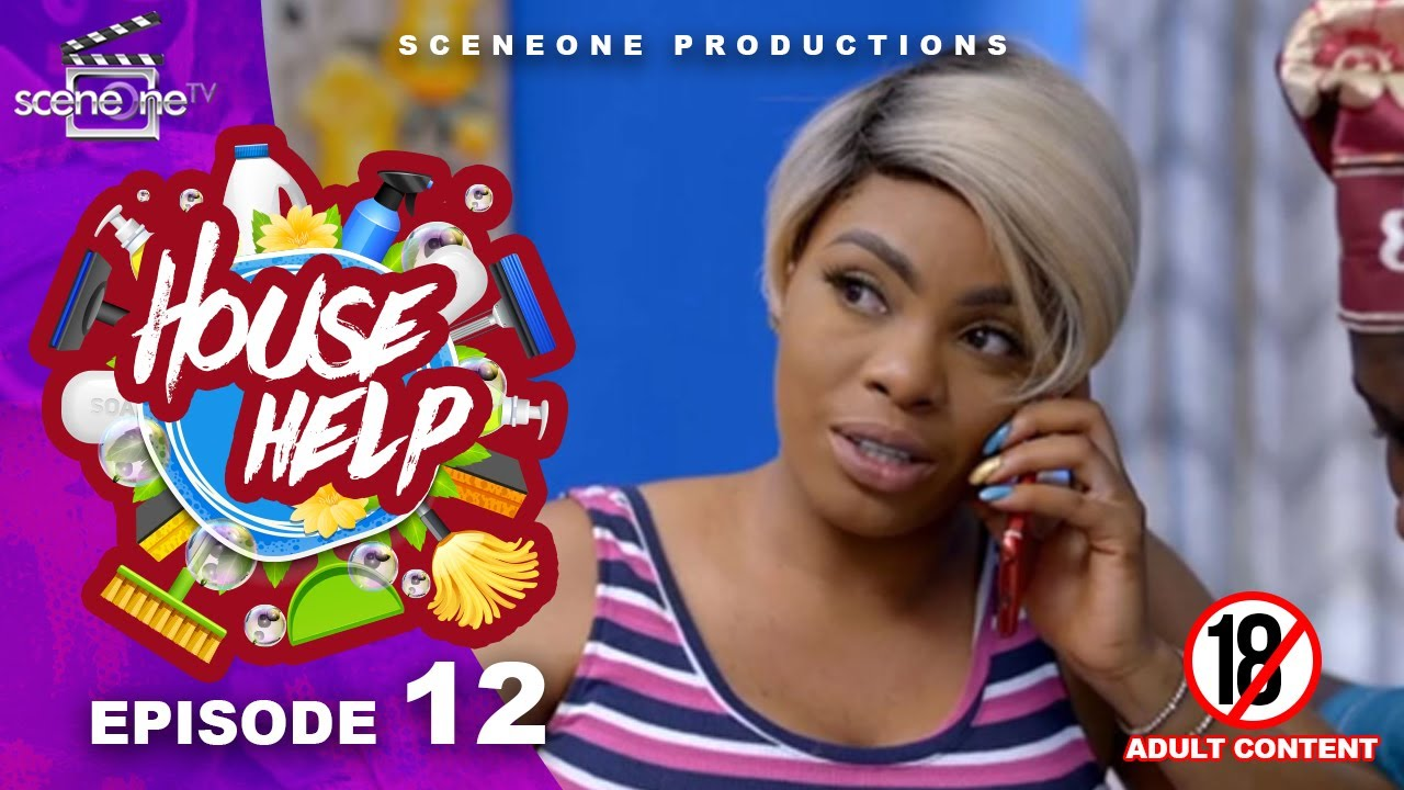 Download HOUSE HELPS Episode 12 - THE NEW GIRL