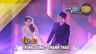 Trung Dũng - Thanh Thảo: Vị ngọt đôi môi | Trời sinh một cặp tập 3 | It takes 2 Vietnam 2017