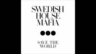 Swedish House Mafia - Save the World (Extended Mix)