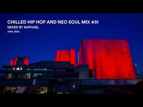 CHILLED HIP HOP AND NEO SOUL MIX #31