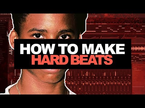 HOW TO MAKE HARD BEATS 2018 | How To Make a Beat In FL Studio