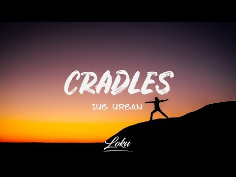 Sub Urban - Cradles (Lyrics)