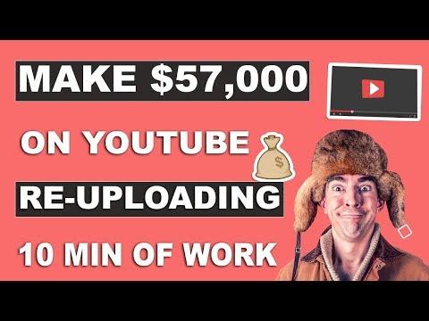 MAKE $57,000 On YouTube ReUploading Videos Without Making Videos - Make Money Online