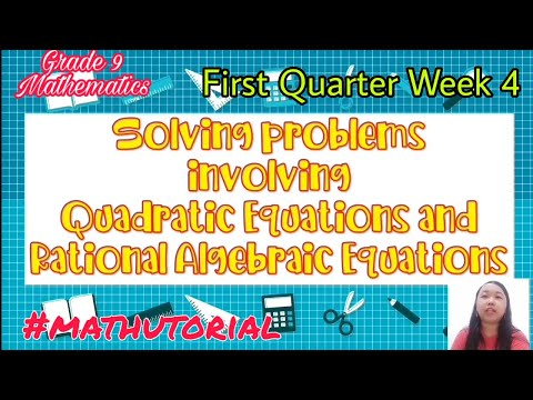 Mathutorial Lesson 4: Solving Problems Involving Quadratic Equations and Rational Algebraic Equation