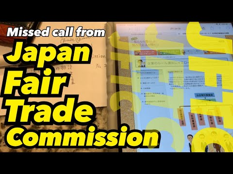 Missed call from Japan Fair Trade Commission (JFTC)