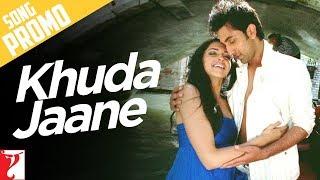 Khuda Jaane - Song Promo 1 - Bachna Ae Haseeno