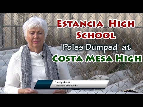 Estancia High School Poles Dumped at Costa Mesa High School