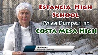 Estancia High School Poles Dumped At Costa Mesa High School