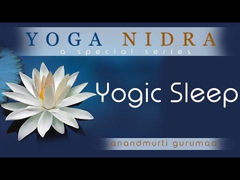 Yoga Nidra: Yogic Sleep