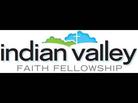 Indian Valley Faith Fellowship Service 6-10-2018