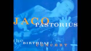 Jaco Pastorius  -  Reza   (The Birthday Concert 1981)