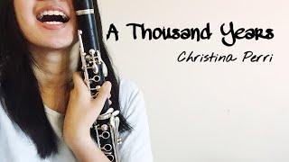 A Thousand Years- Christina Perri (Clarinet Cover)