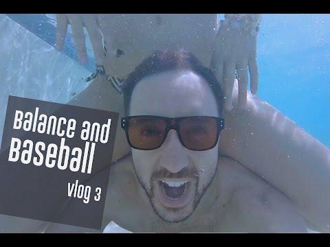 Balance and Baseball   Vlog 003