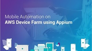 Mobile Automation on AWS Device Farm using Appium - KNOWARTH