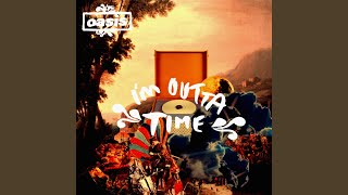 I'm Outta Time (Remix)