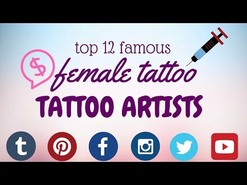 Top 12 Famous Female Tattoo Artists w/ Biography - Part 1