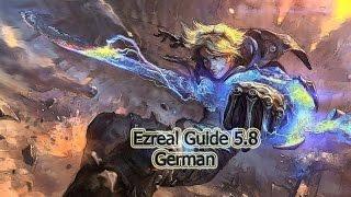 League of Legends Ezreal Guide 5.8 [German]