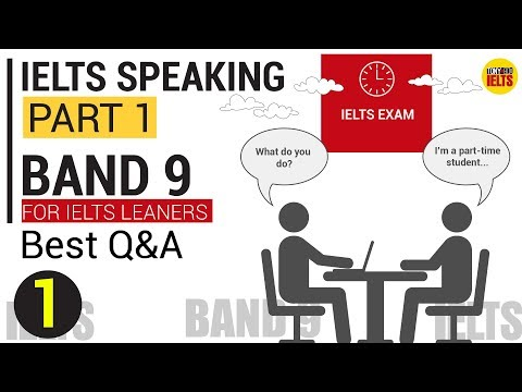 IELTS SPEAKING PART 1 BAND 9: TOP QUESTIONS & BEST ANSWERS  IN IELTS EXAM | S1