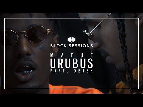 Matuê - URUBUS feat. Derek   Block® Sessions (Videoclipe Oficial)