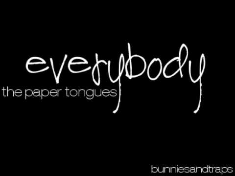 Клип Paper Tongues - Everybody