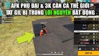 Free Fire | AFK Phú Đại và 3K Cân Cả Thế Giới - Gil Gaming Bị Trúng Lời Nguyền | Rikaki Gaming