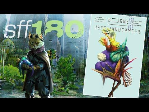 SFF180 | 'Borne' by Jeff VanderMeer ★★★★★
