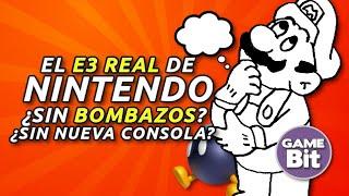 EL E3 REAL DE NINTENDO: ¿Sin Bombazos? ¿Sin nueva consola?