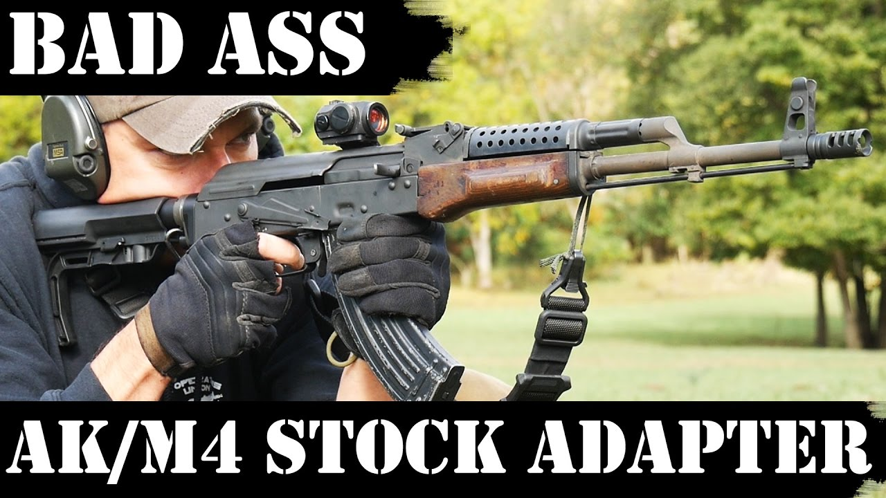 BAD ASS AK to M4/ AR15 Stock Adapter!