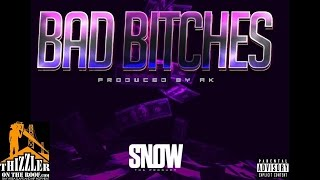 Snow Tha Product - Bad Bitches [Prod. By AK] Mp3