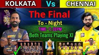 IPL 2021 - Final Match | Chennai Vs Kolkata Match Details & Playing 11 | CSK Vs KKR Final IPL 2021 |