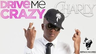Charly Black - Drive Me Crazy - February 2014