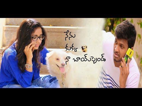 NENU KUKKA NA BOYFRIEND || Telugu Comedy+Love short film by RDP  productions || 2017