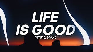 Future, Drake - Life is Good (Clean - Lyrics)