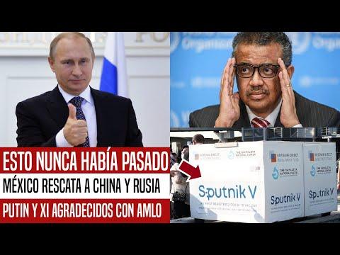 NO VAS A CREERLO! MÉXICO SALE EN RESCATE DE CHINA Y RUSIA. PUTIN Y XI JINPING AGRADECIDOS CON AMLO