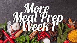 More Meal Prep | Week 1