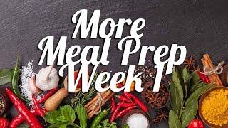 More Meal Prep | Week 1