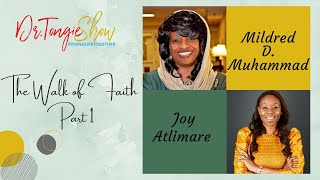 """#NEW PODCAST """"The Walk of Faith Part 1"""" w/ Mildred D. Muhammad and Joy Atlimare"""