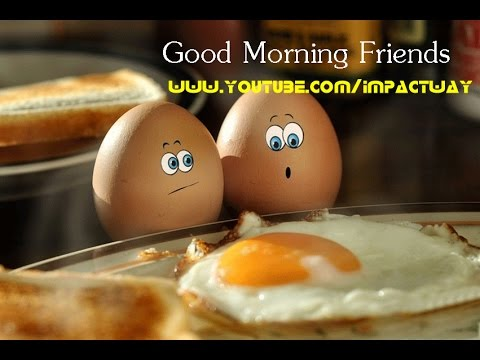 how to say good morning funny ways to say good morning to a friend
