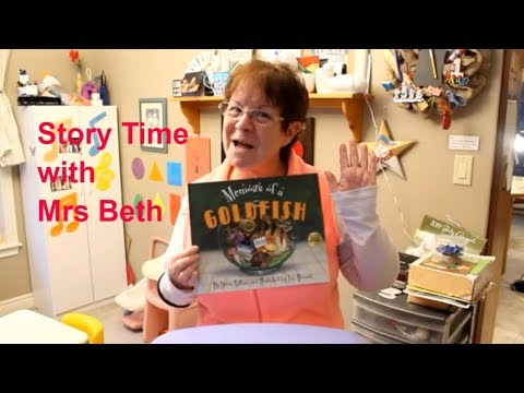 Memoirs Of A Goldfish - Hello My Friends Story Time With Mrs Beth Again