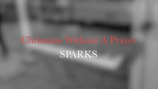 "SPARKS - ""Christmas Without A Prayer"""