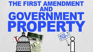 The First Amendment and Government Property: Free Speech Rules (Episode 8)